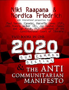 2020: Our Common Destiny/The Anti Communitarian Manifesto by Niki Raapana & Nordica Friedrich